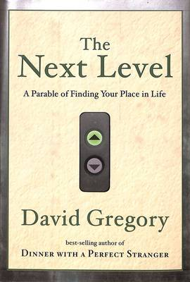 The Next Level: Finding your Place in Life (Hardback)