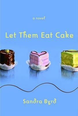 Let Them Eat Cake (Paperback)