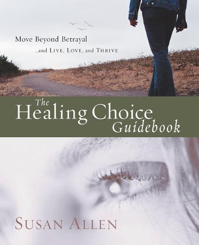 How to Move Beyond Betrayal (Workbook): Move Beyond Betrayal - Healing Choice (Paperback)