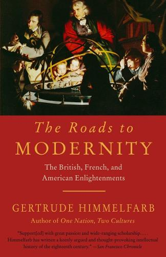 The Roads To Modernity: The British, French and American Enlightenments (Paperback)
