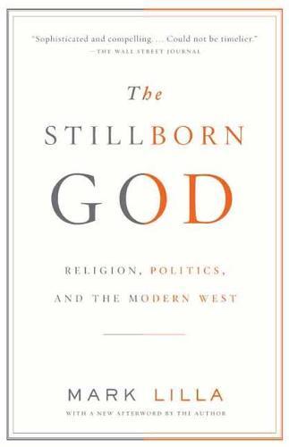 The Stillborn God: Religion, Politics, and the Modern West (Paperback)