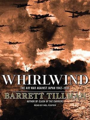 Whirlwind: The Air War Against Japan 1942-1945 (CD-Audio)