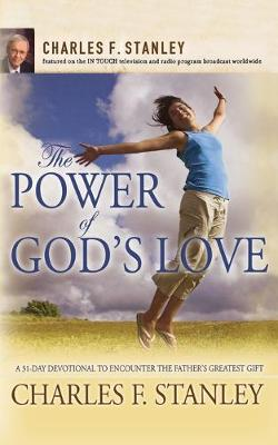 The Power of God's Love: A 31 Day Devotional to Encounter the Father's Greatest Gift (Paperback)