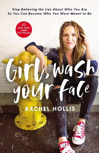 Cover of the book, Girl, Wash Your Face: Stop Believing the Lies About Who You Are so You Can Become Who You Were Meant to Be.