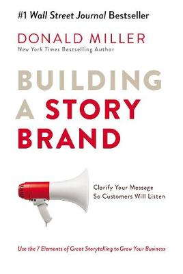 Building A Storybrand: Clarify Your Message So Customers Will Listen (Paperback)