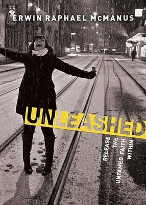 Unleashed: Release the Untamed Faith Within (Paperback)