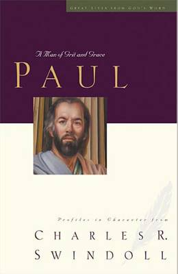 Paul: A Man of Grace and Grit - Great Lives (Paperback)