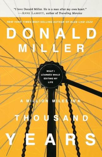 A Million Miles in a Thousand Years: What I Learned While Editing My Life (Paperback)