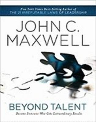 Beyond Talent: Become Someone Who Gets Extraordinary Results (Paperback)