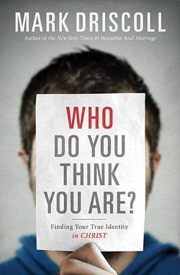 Who Do You Think You Are?: Finding Your True Identity in Christ (Hardback)