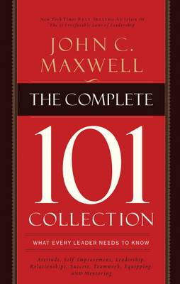 The Complete 101 Collection: What Every Leader Needs to Know (Hardback)
