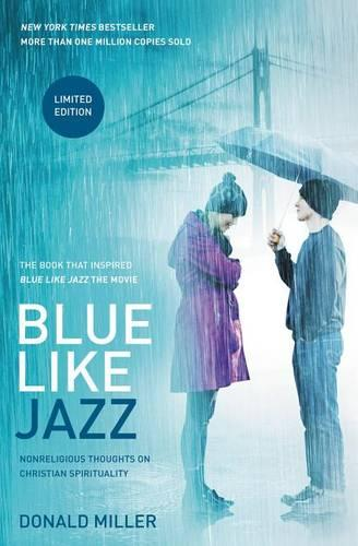 Blue Like Jazz: Movie Edition: Nonreligious Thoughts on Christian Spirituality (Paperback)