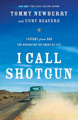 I Call Shotgun: Lessons from Dad for Navigating the Roads of Life (Paperback)