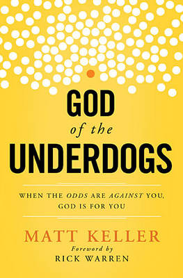 God of the Underdogs: When the Odds Are Against You, God Is For You (Paperback)