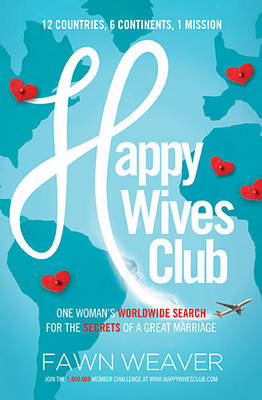 Happy Wives Club: One Woman's Worldwide Search for the Secrets of a Great Marriage (Paperback)