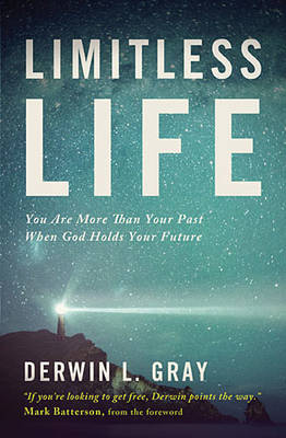 Limitless Life: You Are More Than Your Past When God Holds Your Future (Paperback)