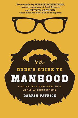 The Dude's Guide to Manhood: Finding True Manliness in a World of Counterfeits (Paperback)