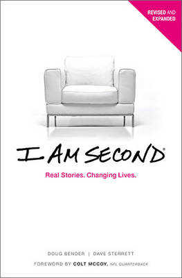 I Am Second: Real Stories. Changing Lives. (Paperback)