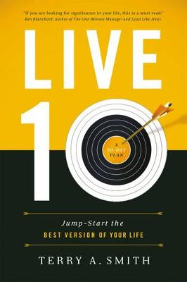 Live Ten: Jump-Start the Best Version of Your Life (Paperback)