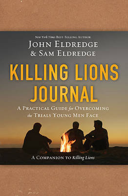 Killing Lions Journal: A Practical Guide for Overcoming the Trials Young Men Face (Paperback)