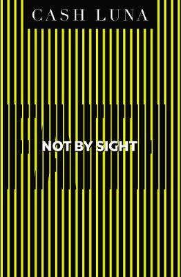 Not By Sight: Only Faith Opens Your Eyes (Paperback)