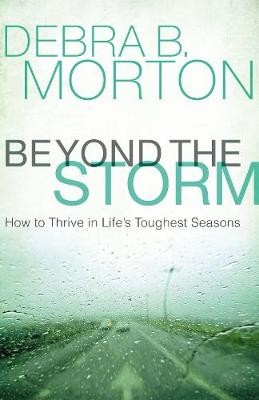 Beyond the Storm: How to Thrive in Life's Toughest Seasons (Hardback)