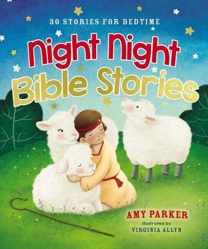 Night Night Bible Stories: 30 Stories for Bedtime - Night Night (Hardback)