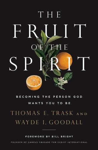 The Fruit of the Spirit: Becoming the Person God Wants You to Be (Paperback)