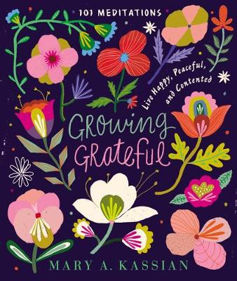 Growing Grateful: Live Happy, Peaceful, and Contented (Hardback)