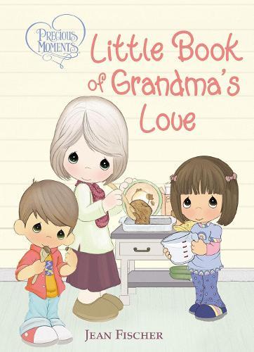 Precious Moments Little Book of Grandma's Love - Precious Moments (Board book)