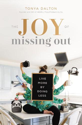 The Joy of Missing Out: Live More by Doing Less (Hardback)