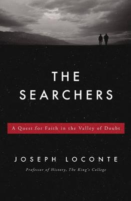 The Searchers: A Quest for Faith in the Valley of Doubt (Paperback)