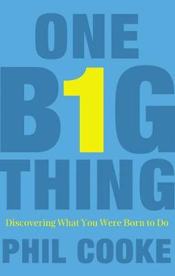 One Big Thing: Discovering What You Were Born to Do (Paperback)