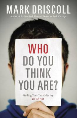 Who Do You Think You Are? Finding Your True Identity in Christ (Paperback)