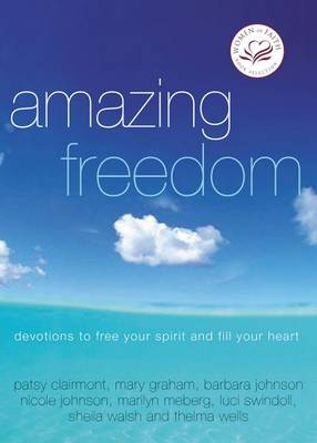 Amazing Freedom: Devotions to Free Your Spirit and Fill Your Heart (Paperback)