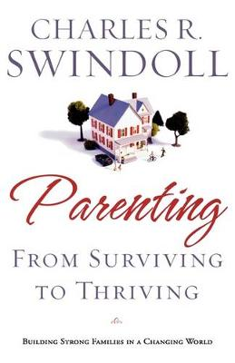 Parenting: From Surviving to Thriving: Building Healthy Families in a Changing World (Paperback)