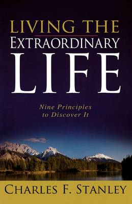 Living the Extraordinary Life: Nine Principles to Discover It (Paperback)