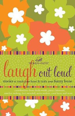 Laugh out Loud: Stories to Touch Your Heart and Tickle Your Funny Bone (Paperback)