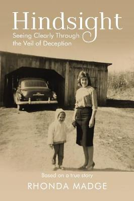 Hindsight: Seeing Clearly through the Veil of Deception (Paperback)