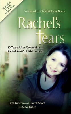 Rachel's Tears: 10th Anniversary Edition: The Spiritual Journey of Columbine Martyr Rachel Scott (Paperback)