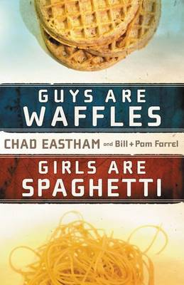 Guys Are Waffles, Girls Are Spaghetti (Paperback)