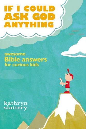 If I Could Ask God Anything: Awesome Bible Answers for Curious Kids (Paperback)