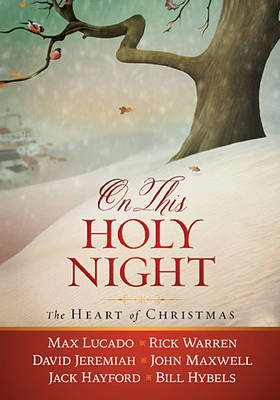 On This Holy Night: The Heart of Christmas (Hardback)