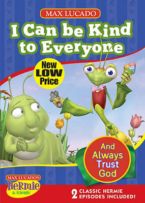 I Can be Kind to Everyone - Max Lucado's Hermie & Friends (DVD video)