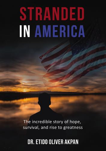 Stranded in America: The incredible story of hope, survival, and rise to greatness (Paperback)