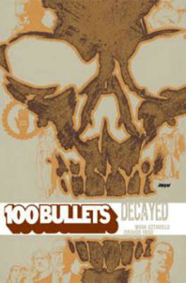 100 Bullets: 100 Bullets TP Vol 10 Decayed Decayed Volume 10 (Paperback)