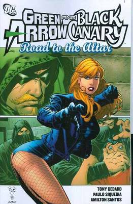 Green Arrow Black Canary Road To The Altar TP (Paperback)