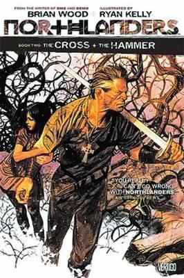 Northlanders: Northlanders Vol. 2 The Cross and the Hammer Vol 02 (Paperback)