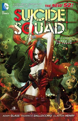 Suicide Squad Vol. 1: Kicked in the Teeth (The New 52) (Paperback)