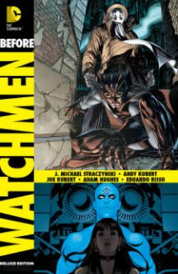 Before Watchmen Nite Owl/Dr. Manhattan (Hardback)